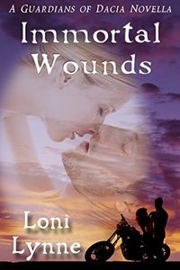 Immortal Wounds (A Guardians of Dacia  Book 2)