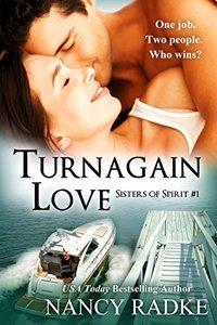 Turnagain Love  (Sisters of Spirit #1)