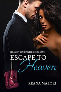 Escape to Heaven (Heaven on Earth Book 1) - Published on Nov, 2014