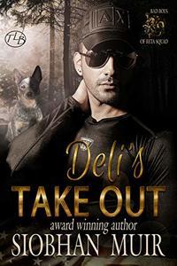 Deli's Take Out (Bad Boys of Beta Squad Book 4)