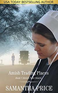 Amish Trading Places: Amish Romance (Amish Twin Hearts Book 1) - Published on Jan, 2016