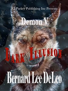 Demon V: Dark Illusion (Mike Rawlins and Demon the Dog Book 5) - Published on Sep, 2016