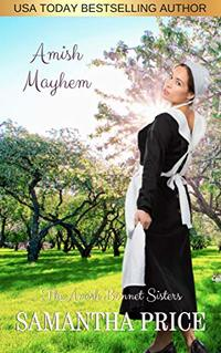 Amish Mayhem: Amish Romance (The Amish Bonnet Sisters Book 12)