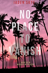 No Place to Vanish (Murder in the Keys—Book #2)