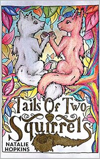 Tails of Two Squirrels Part 1 - Falling for You