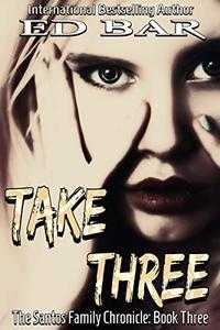Take Three (The Santos Family Chronicle Book 3)