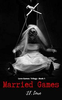 Married Games (Love Games Trilogy Book 1)