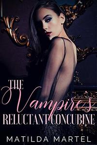 The Vampire's Reluctant Concubine