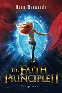 The Faith Principle II: The Aftermath (The Faith Principle saga)
