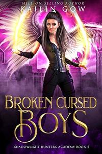 Broken Cursed Boys: A College Reverse Harem Academy Bully Romance (Shadowlight Hunters Academy Book 2) - Published on Dec, 2019