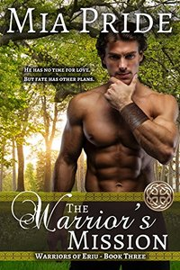 The Warrior's Mission: A Celtic Historical Romance (The Warriors of Eriu Book 3)