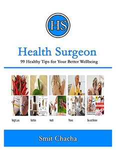 Health Surgeon 99 Healthy Tips for Your Better Wellbeing