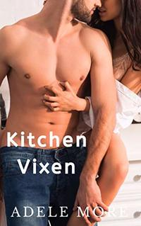 Kitchen Vixen: A reverse harem erotic short story
