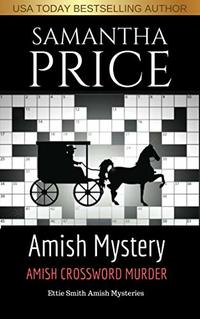 Amish Crossword Murder: Amish Mystery (Ettie Smith Amish Mysteries Book 14) - Published on Sep, 2017