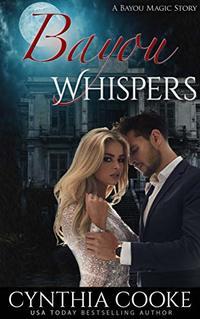 Bayou Whispers - Published on Feb, 2018