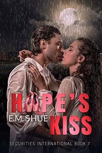 Hope's Kiss: Securities International Book 7 - Published on Jan, 2020