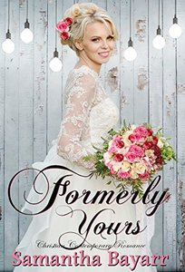 Formerly Yours: Christian Contemporary Romance (Forever Yours Book 2)