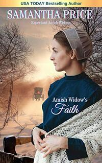 Amish Widow's Faith (Expectant Amish Widows Book 3) - Published on Mar, 2016
