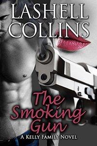 The Smoking Gun: A Kelly Family Novel (Kelly Family Series Book 6)