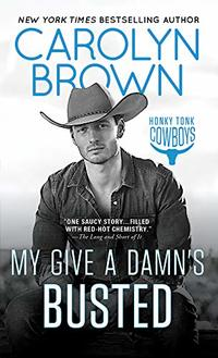 My Give a Damn's Busted (Honky Tonk Book 3) - Published on Oct, 2010