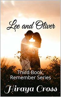 Lee and Oliver: Third Book, Remember Series - Published on Jun, 2020