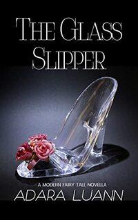 The Glass Slipper: A Modern Cinderella Tale