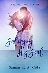 Salvaging His Soul: Trident Security Book 8
