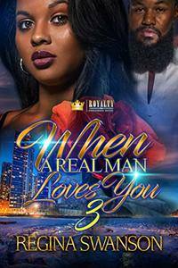 When A Real Man Loves You 3 - Published on Apr, 2019