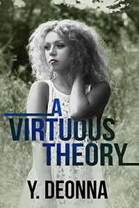 A Virtuous Theory (The Virtuous Trilogy Book 2) - Published on Jul, 2019