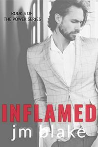 Inflamed (The Power Series Book 3)