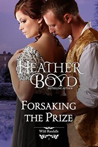 Forsaking the Prize (The Wild Randalls Book 2) - Published on Sep, 2012