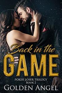 Back In The Game (Poker Loser Book 2) - Published on Jul, 2012