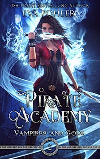 Pirate Academy (Vampires and Gods Book 2)