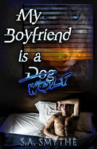 My Boyfriend Is A Dog: A Short M/M Tail of Shifters, Sex and Dog Hair