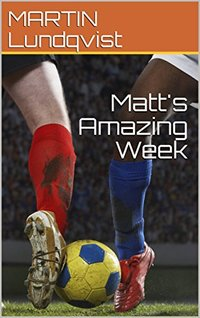 Matt's Amazing Week