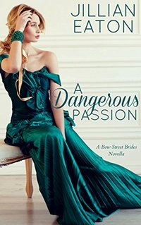 A Dangerous Passion (Bow Street Brides Book 4) - Published on Jul, 2018