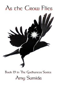 As the Crow Flies (Book 19 in the Godhunter Series)