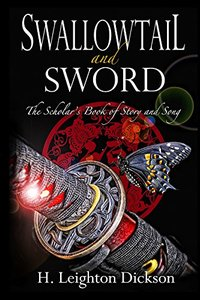 Swallowtail & Sword: The Scholar's Book of Story & Song (Tails from the Upper Kingdom 4)