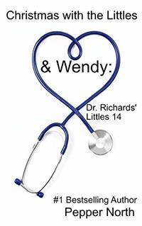 Christmas with the Littles & Wendy:  Dr. Richards Littles 14: Dr. Richards' Littles