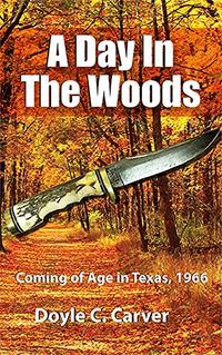 A Day In The Woods: Coming of Age in Texas, 1966