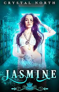 Jasmine: A Paranormal Reverse Harem Romance (Spell Library Book 12) - Published on Aug, 2020