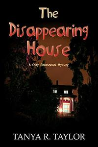 The Disappearing House: A Cozy Paranormal Mystery (The Cornelius Saga Book 10)