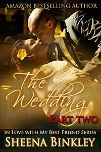 The Wedding, Part II (In Love With My Best Friend Book 4) - Published on Jun, 2014