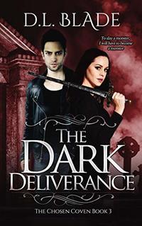 The Dark Deliverance: A Paranormal Vampire Series (The Chosen Coven Book 3)