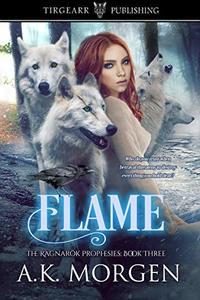 Flame: The Ragnarök Prophesies: #3