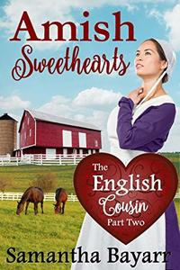 The English Cousin (Amish Sweethearts Book 2)