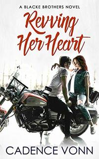 Revving Her Heart (A Blacke Brothers Novel Book 1)