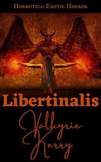 Libertinalis (Horrotica: Erotic Horror Book 1)