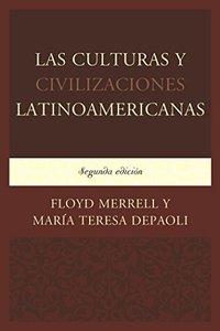 Las Culturas y Civilizaciones Latinoamericanas (Spanish Edition)