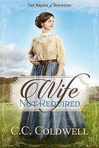 Wife Not Required (The Brides of Boxwood Book 1): A Sweet Historical Western Romance